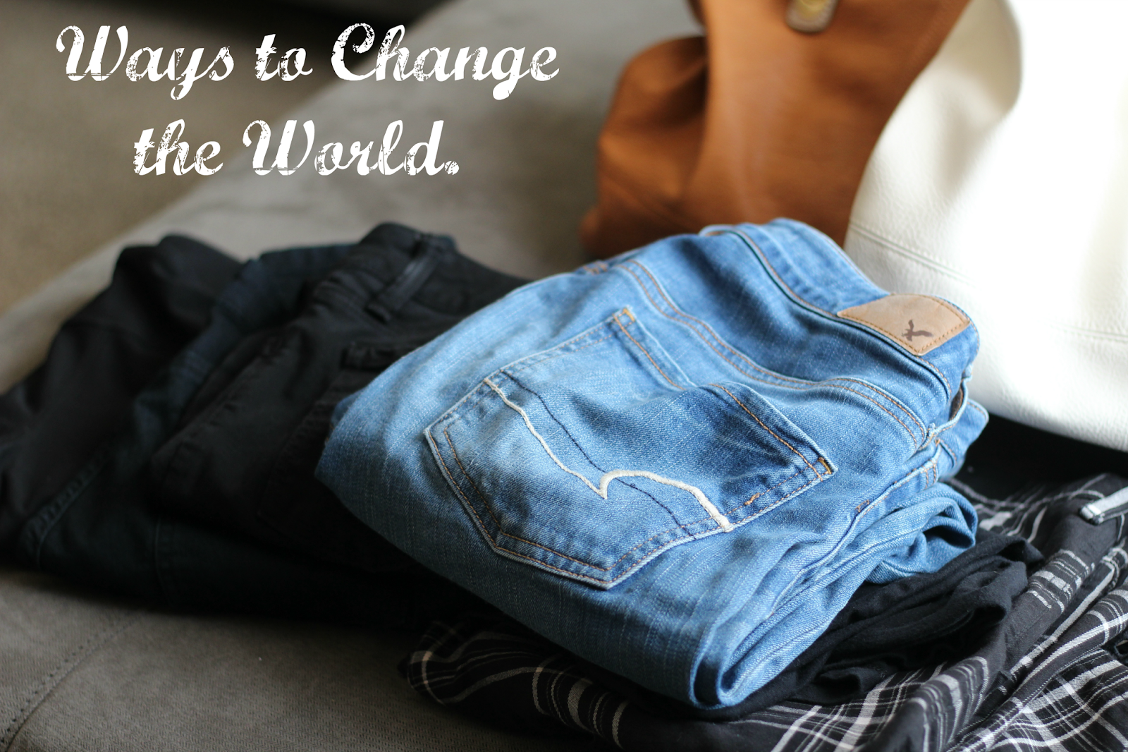 Ways you can change the world! graphic