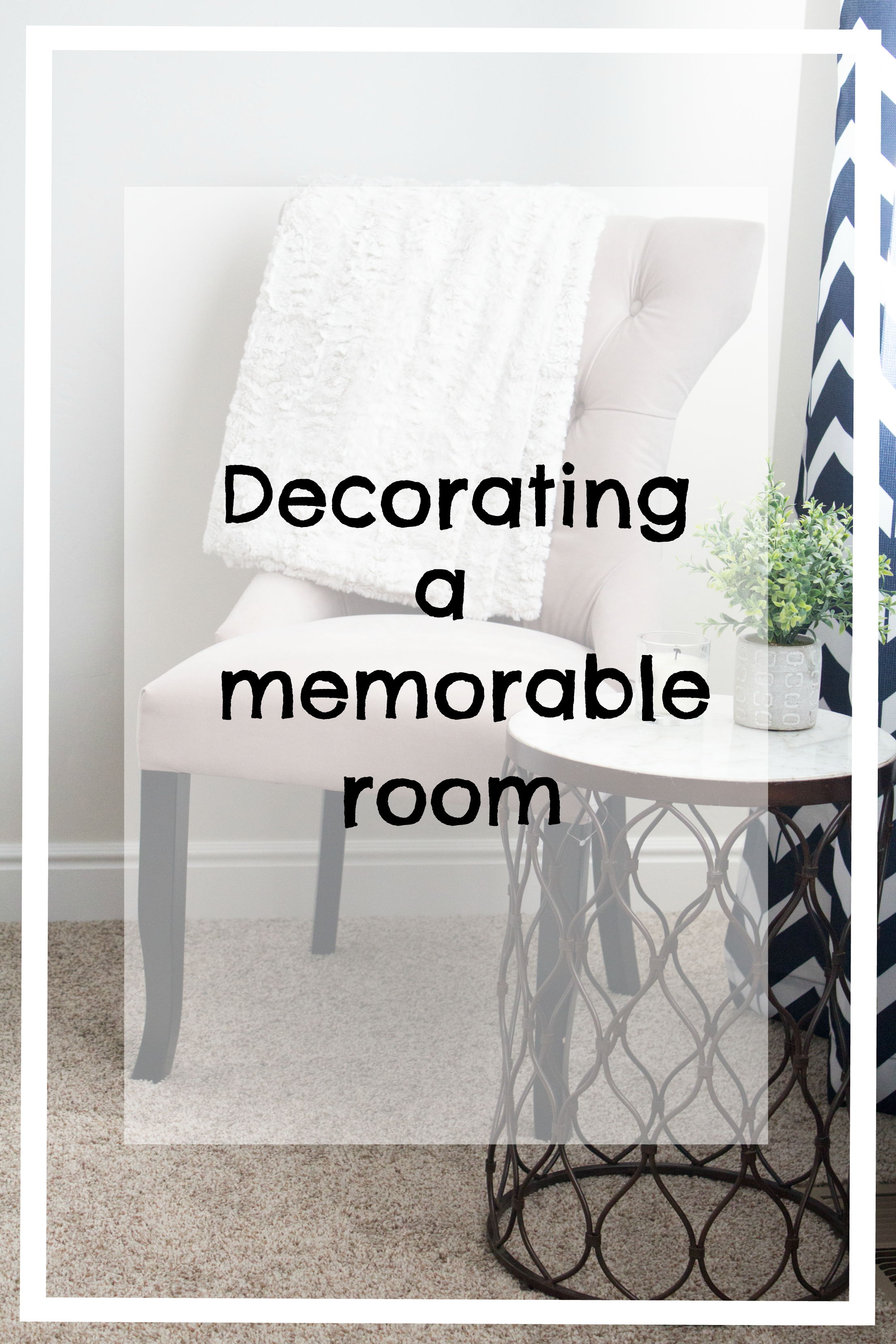 Creating a room that will make memories. graphic