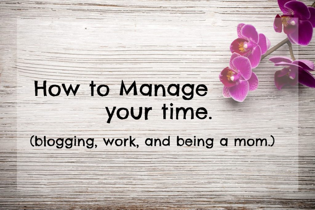 How to Manage your time.