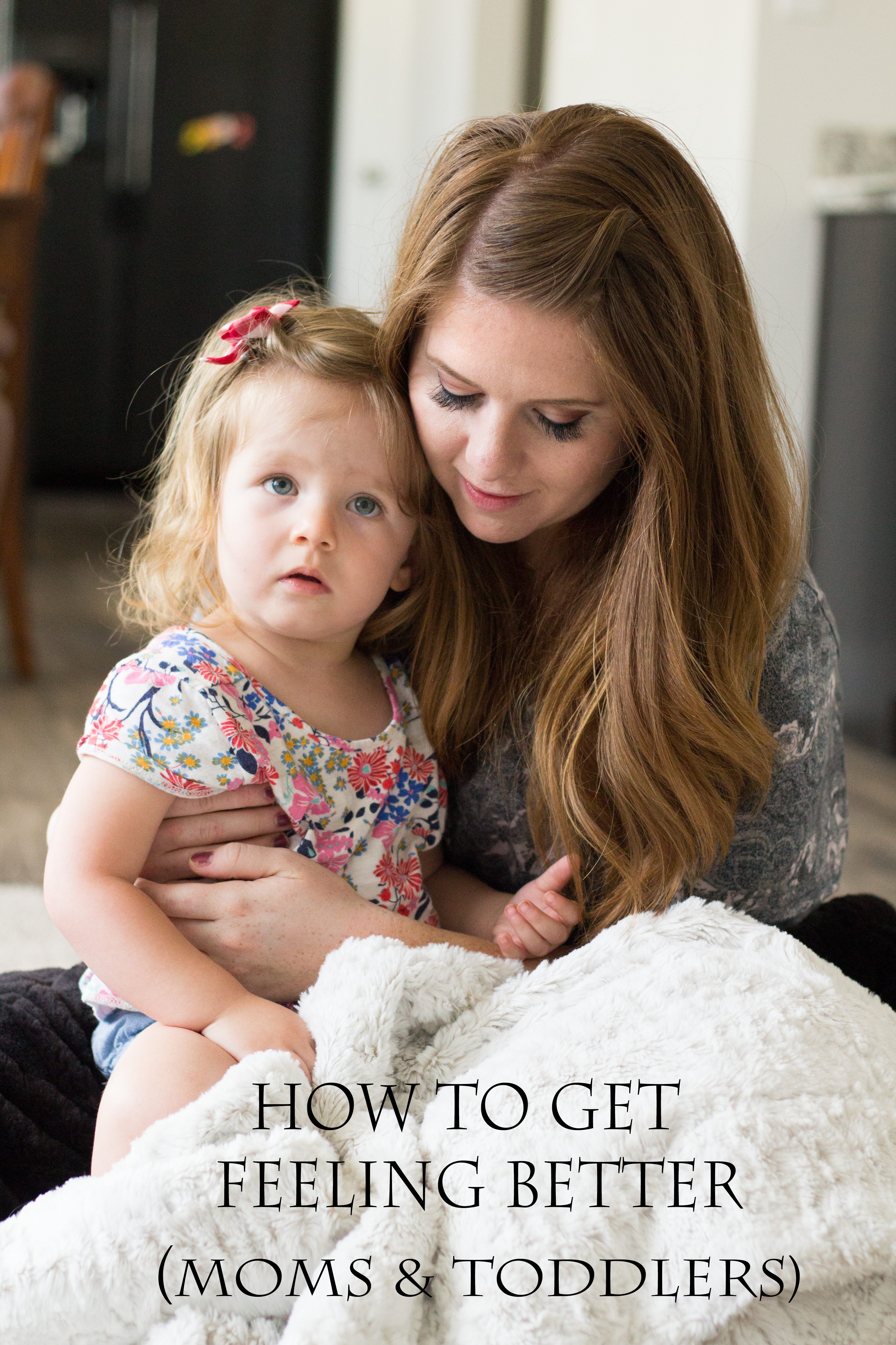 How to get feeling better (moms and kids)