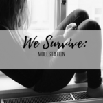 We Survive: Molestation