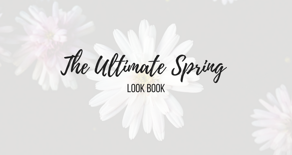The Ultimate Spring Look Book graphic