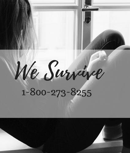 We Survive: 1-800-273-8255