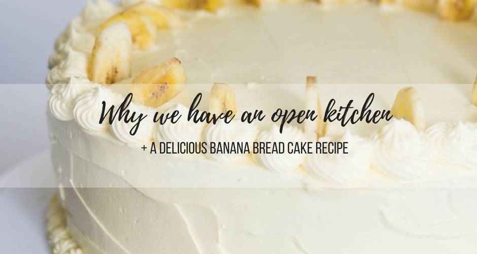 Why we have an open Kitchen+ Delicious Banana Bread Cake graphic