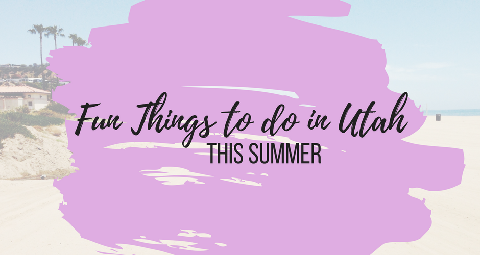 Fun things to do during Spring-Summer in Utah graphic