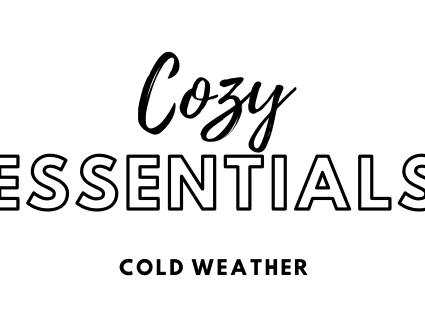 Cozy Essentials: Cold Weather