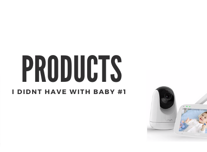 New Baby Products I didn't have with my First
